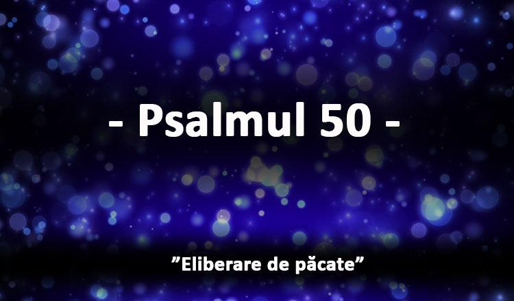 Puterea Psalmului 50 și când este bine să fie rostit!