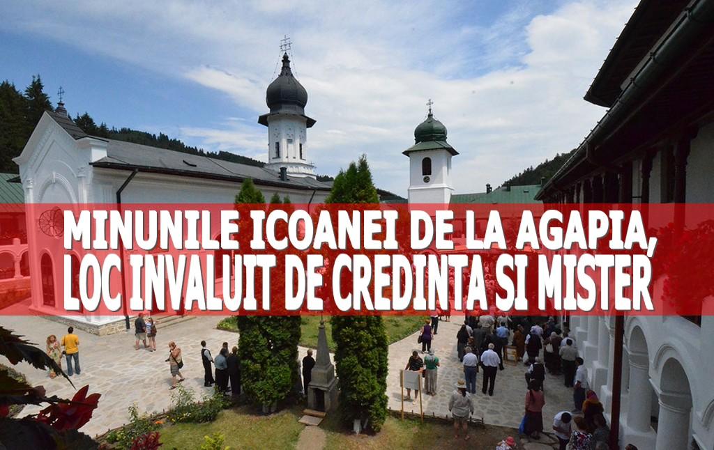 Minunile Icoanei de la Mănăstirea Agapia, un loc învăluit de credință și mister