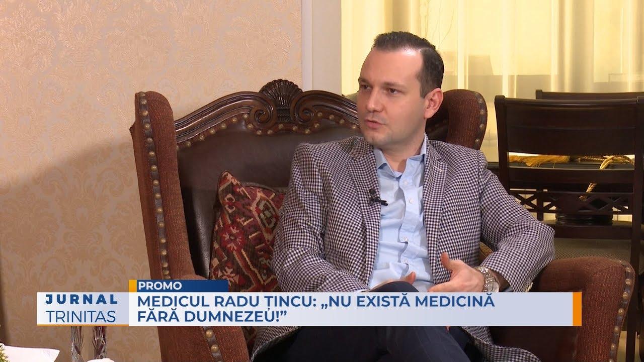 """Dr. Radu Ţincu: """"Fără Dumnezeu nu există nici o vindecare"""""""